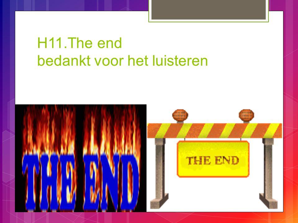 H11.The end bedankt voor het luisteren