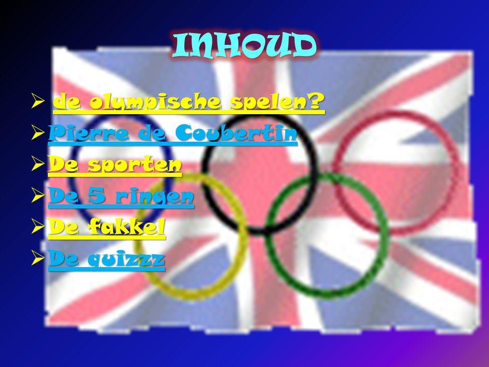INHOUD de olympische spelen Pierre de Coubertin De sporten