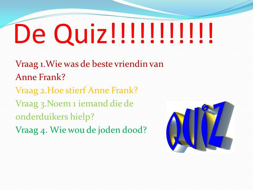 De Quiz!!!!!!!!!!!