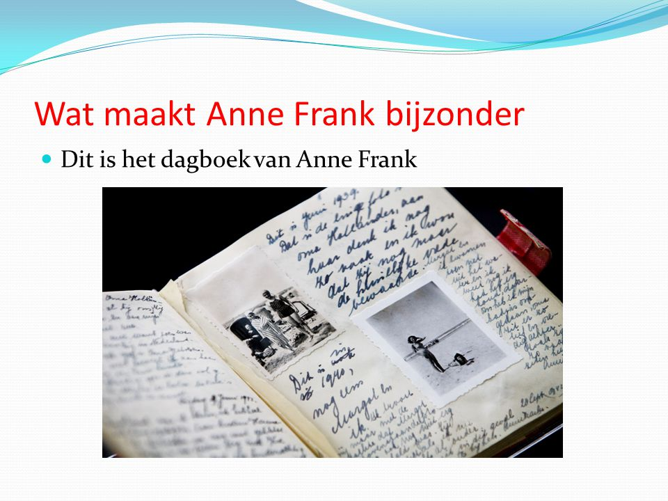 Wat maakt Anne Frank bijzonder