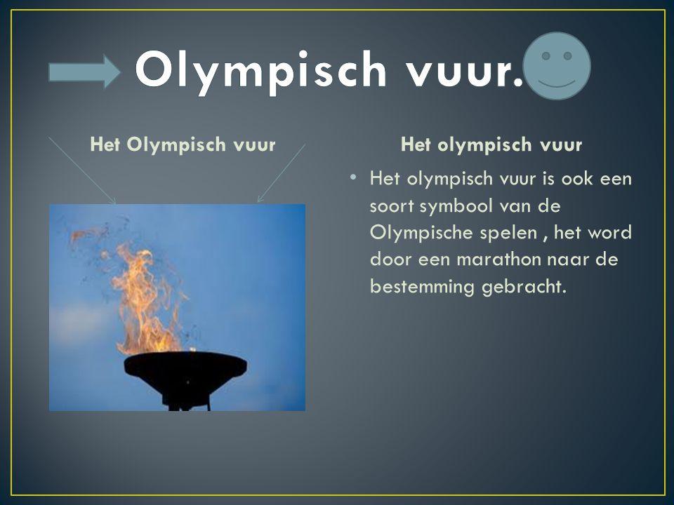 Olympisch vuur. Het Olympisch vuur Het olympisch vuur