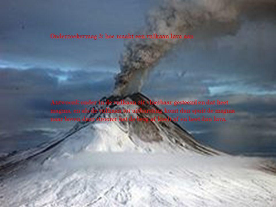 Onderzoeksvraag 5: hoe maakt een vulkaan lava aan
