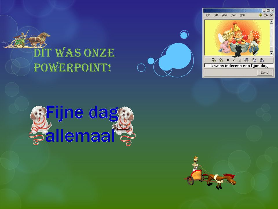 Dit was onze powerpoint!