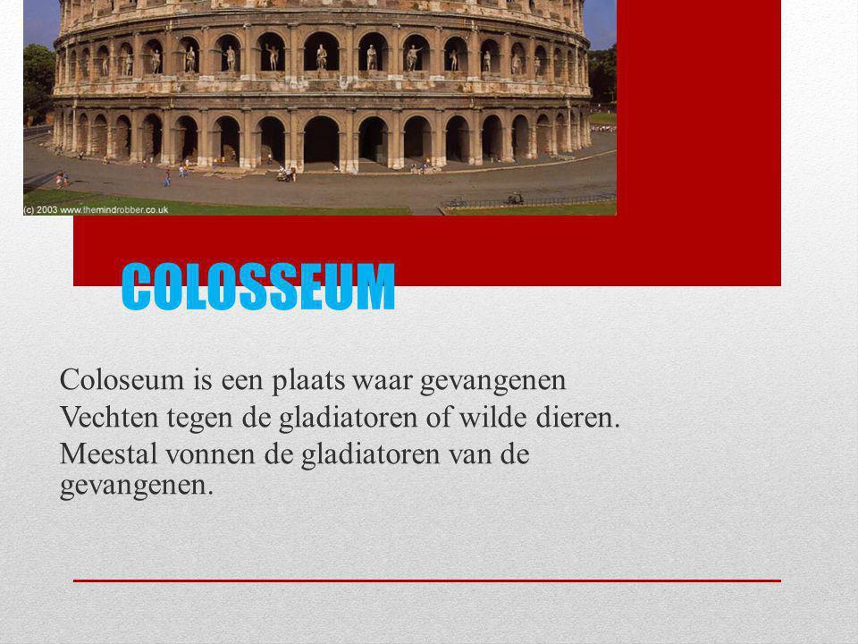 colosseum Coloseum is een plaats waar gevangenen