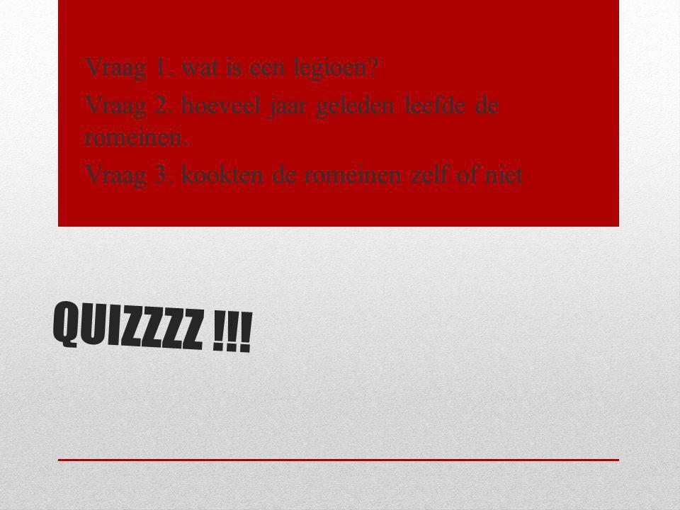 quizzzz !!! Vraag 1. wat is een legioen