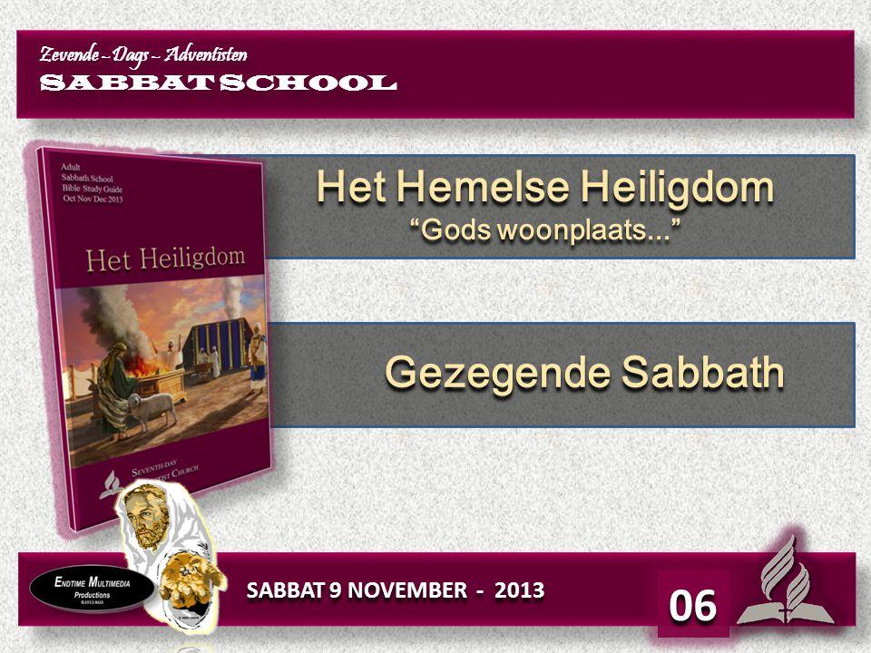 06 Het Hemelse Heiligdom Gezegende Sabbath Gods woonplaats...