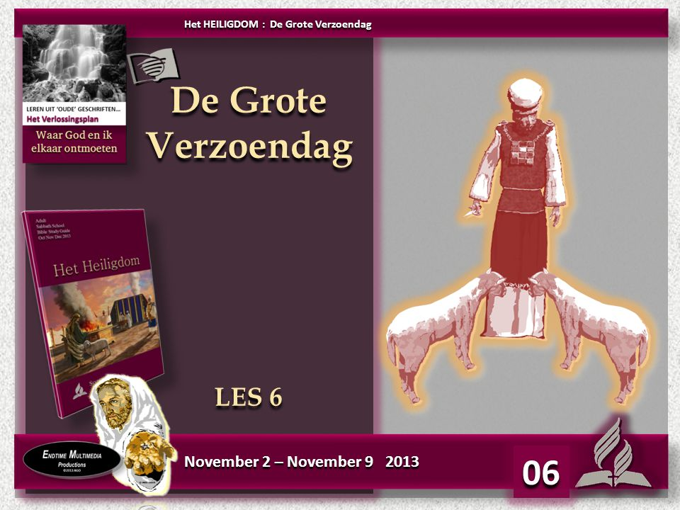 De Grote Verzoendag 06 LES 6 November 2 – November 9 2013