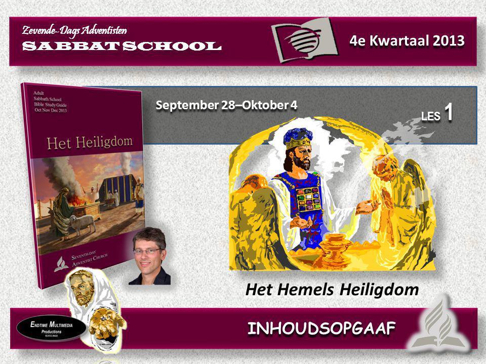 Het Hemels Heiligdom 4e Kwartaal 2013 INHOUDSOPGAAF