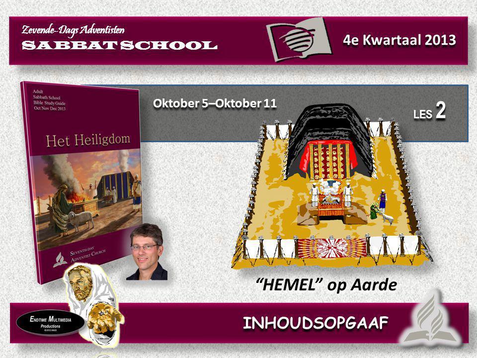 HEMEL op Aarde 4e Kwartaal 2013 INHOUDSOPGAAF Oktober 5–Oktober 11