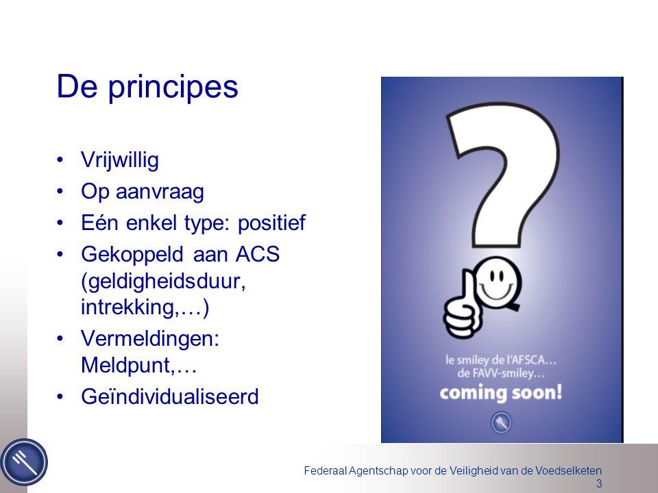 De principes Vrijwillig Op aanvraag Eén enkel type: positief
