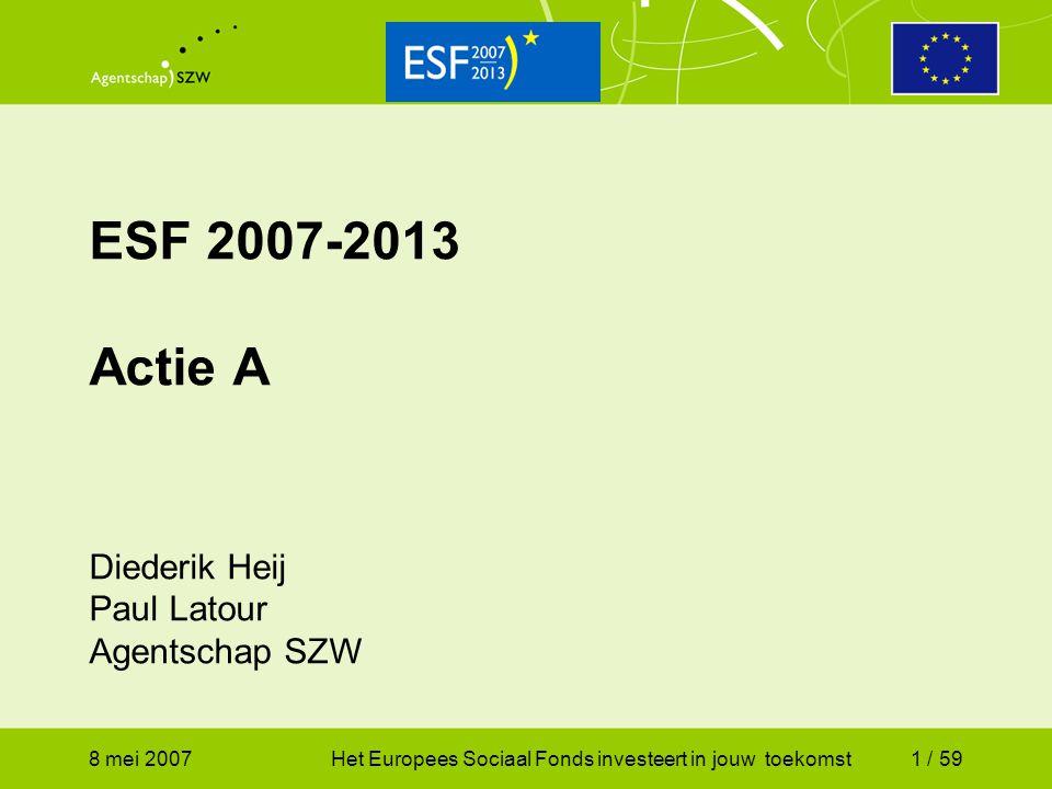 ESF 2007-2013 Actie A Diederik Heij Paul Latour Agentschap SZW
