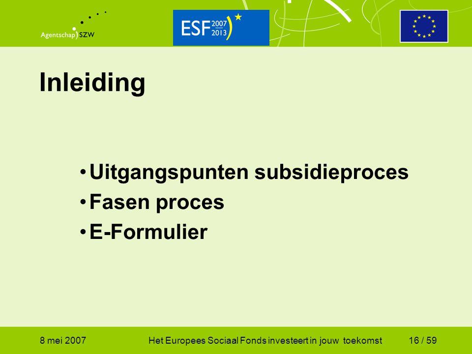 Inleiding Uitgangspunten subsidieproces Fasen proces E-Formulier