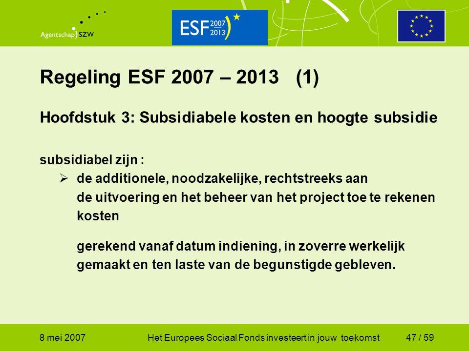 Regeling ESF 2007 – 2013 (1) Hoofdstuk 3: Subsidiabele kosten en hoogte subsidie. subsidiabel zijn :