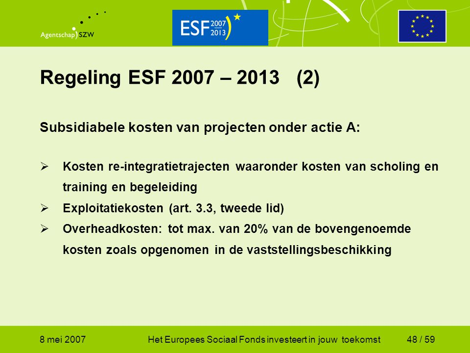 Regeling ESF 2007 – 2013 (2) Subsidiabele kosten van projecten onder actie A:
