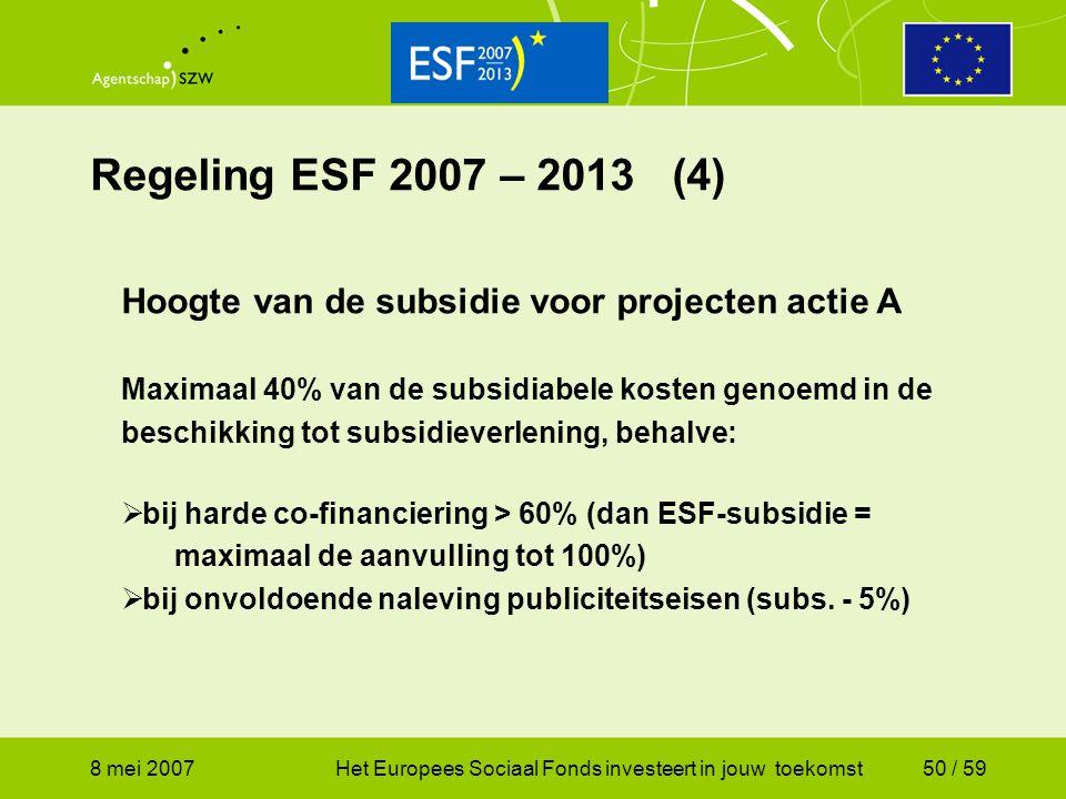 Regeling ESF 2007 – 2013 (4) Hoogte van de subsidie voor projecten actie A.