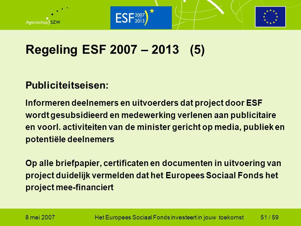Regeling ESF 2007 – 2013 (5) Publiciteitseisen: