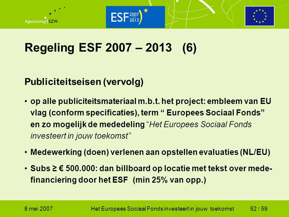 Regeling ESF 2007 – 2013 (6) Publiciteitseisen (vervolg)