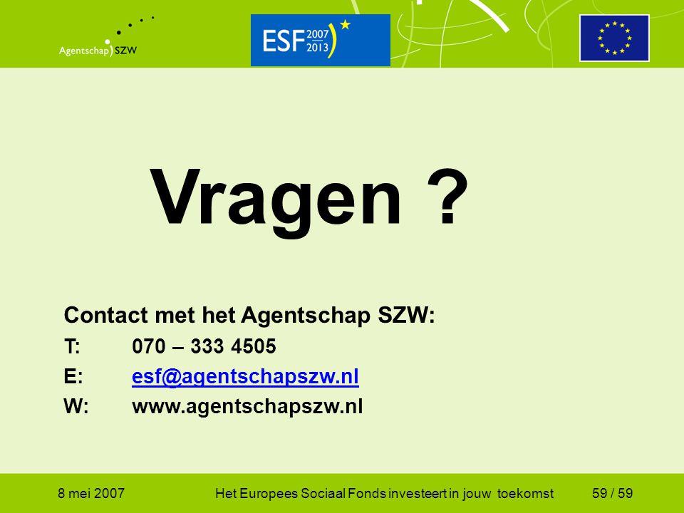 Vragen Contact met het Agentschap SZW: T: 070 – 333 4505