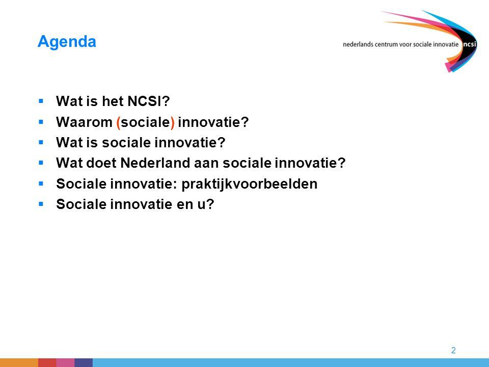 Agenda Wat is het NCSI Waarom (sociale) innovatie