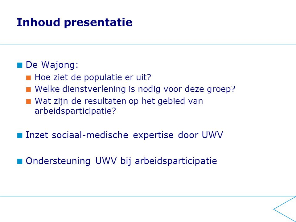 Inhoud presentatie De Wajong: