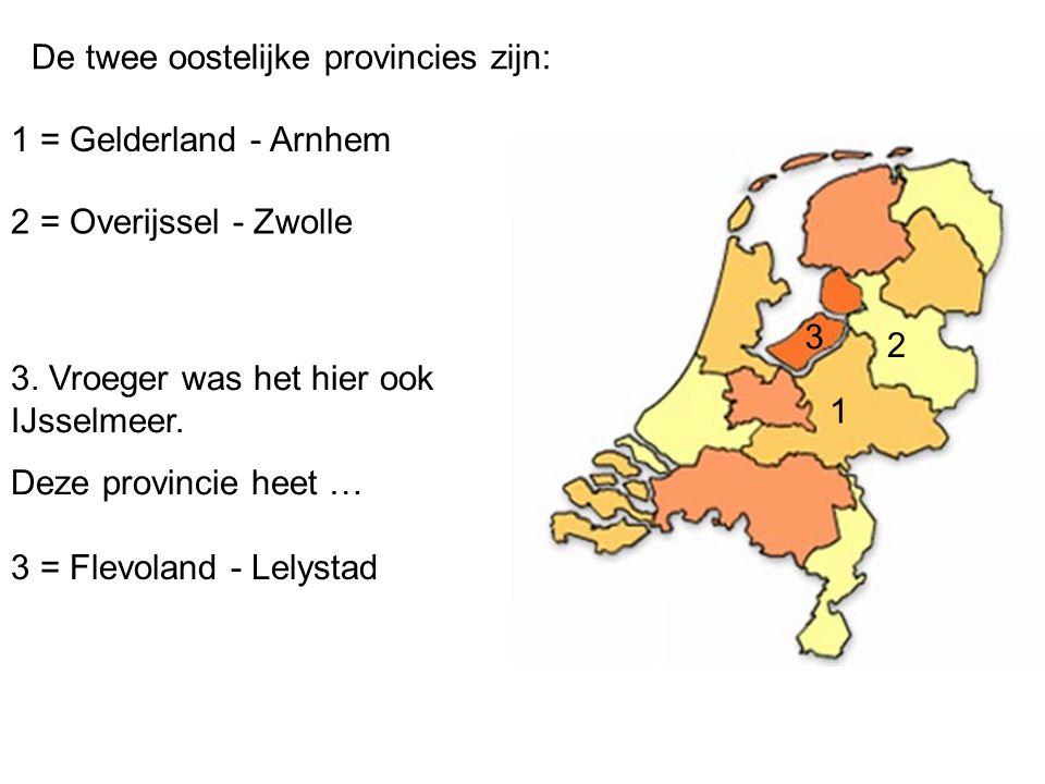 De twee oostelijke provincies zijn: