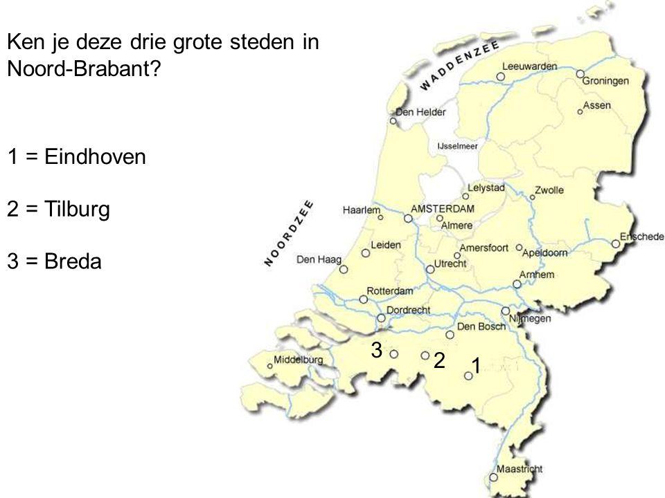 Ken je deze drie grote steden in Noord-Brabant