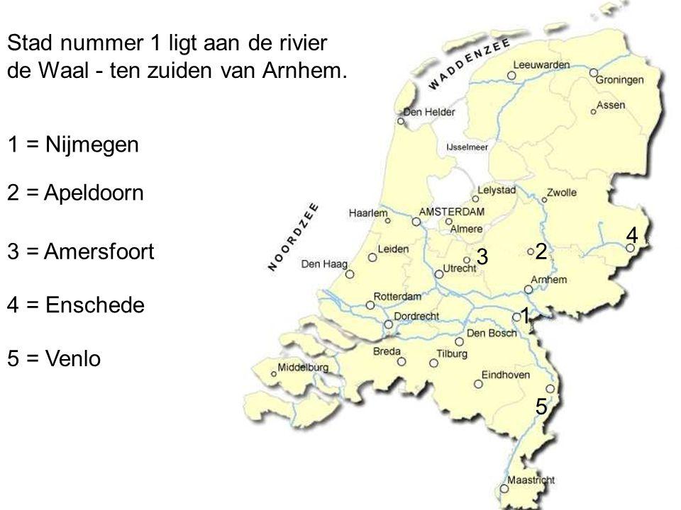 Stad nummer 1 ligt aan de rivier de Waal - ten zuiden van Arnhem.
