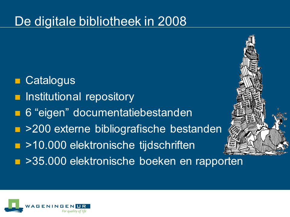 De digitale bibliotheek in 2008