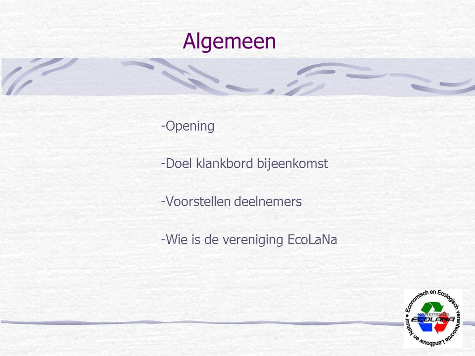 Algemeen -Opening -Doel klankbord bijeenkomst -Voorstellen deelnemers