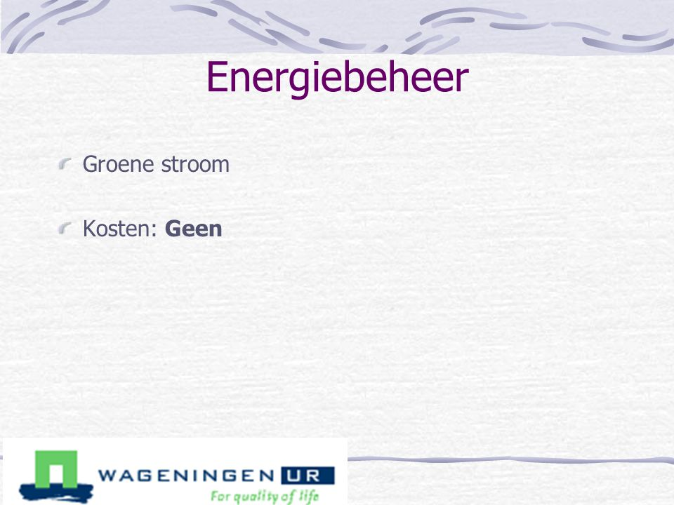 Energiebeheer Groene stroom Kosten: Geen