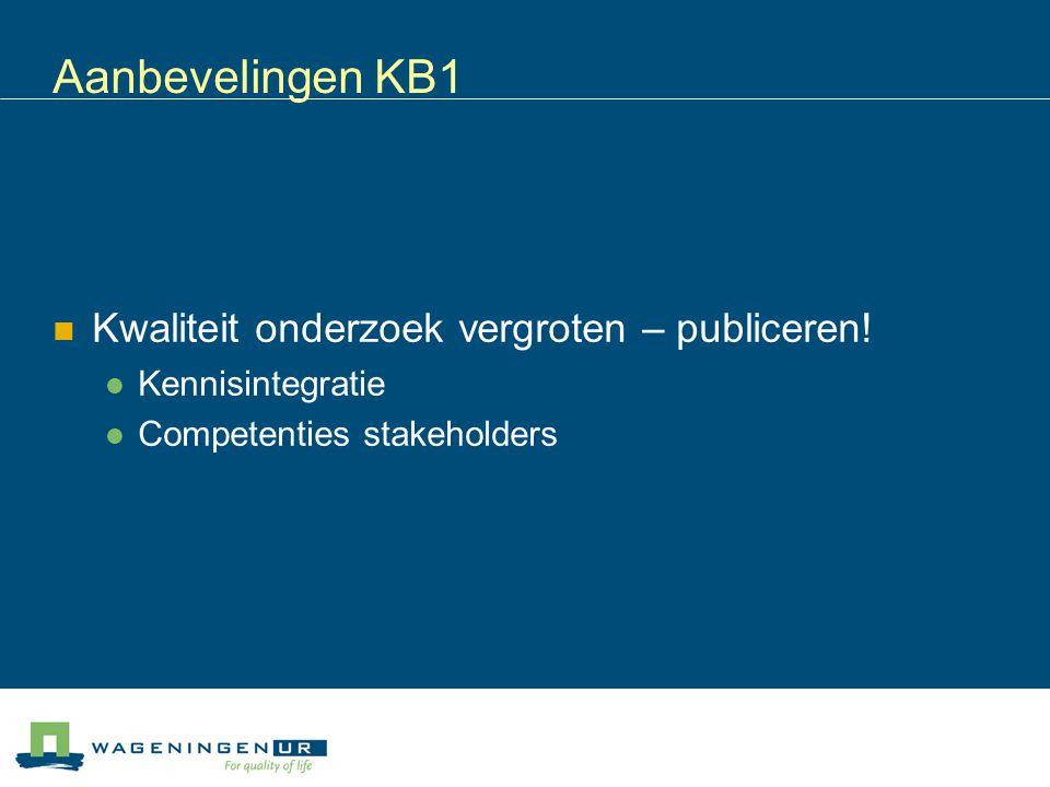 Aanbevelingen KB1 Kwaliteit onderzoek vergroten – publiceren!