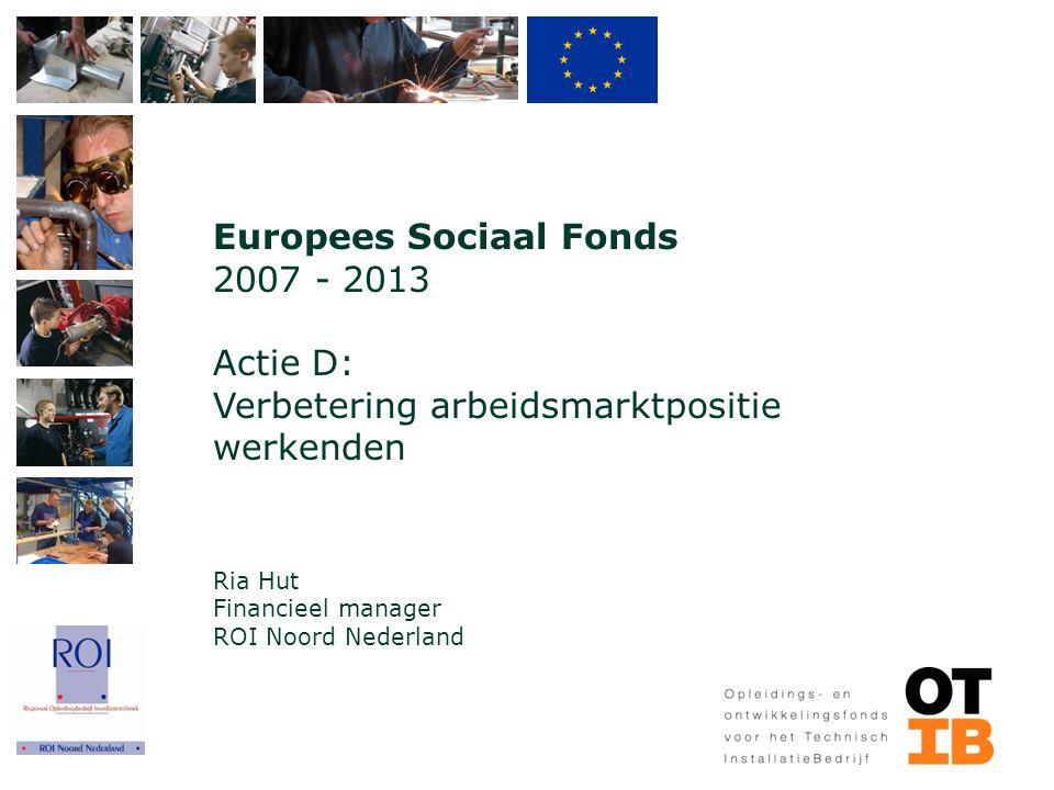 Europees Sociaal Fonds 2007 - 2013 Actie D: