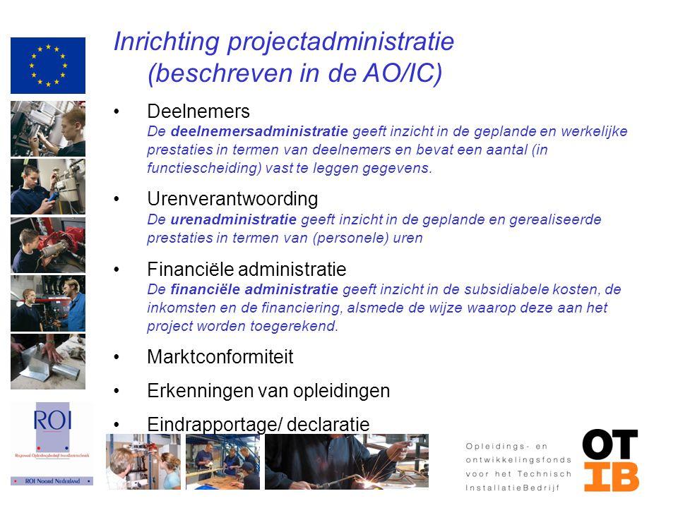 Inrichting projectadministratie (beschreven in de AO/IC)