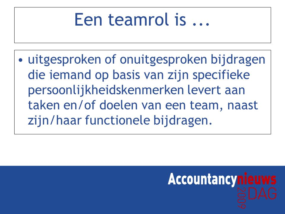 Een teamrol is ...
