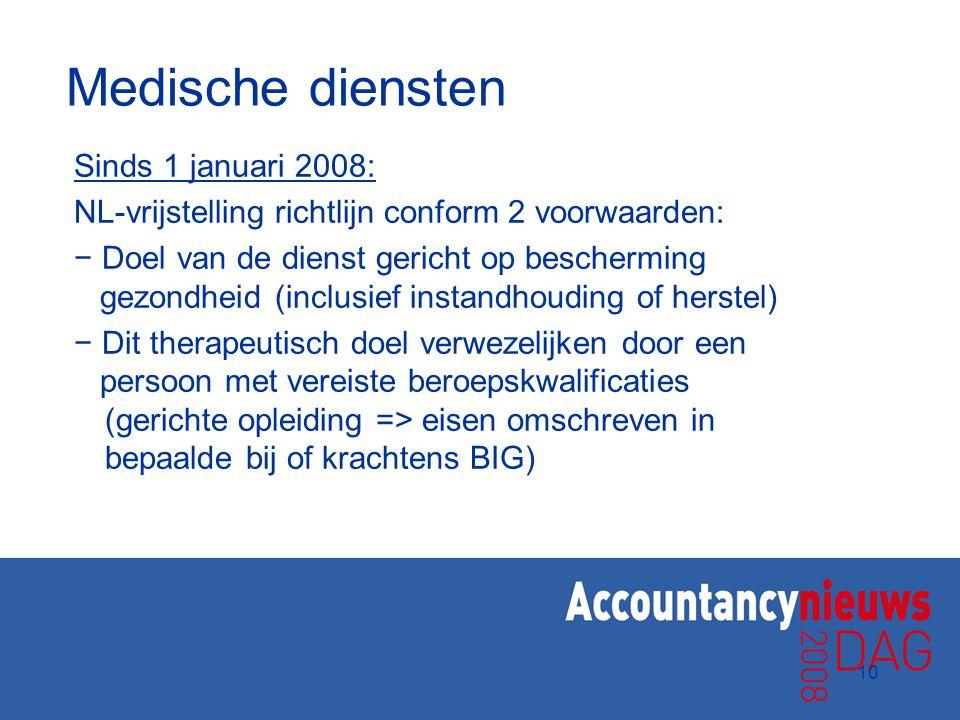 Medische diensten Sinds 1 januari 2008: