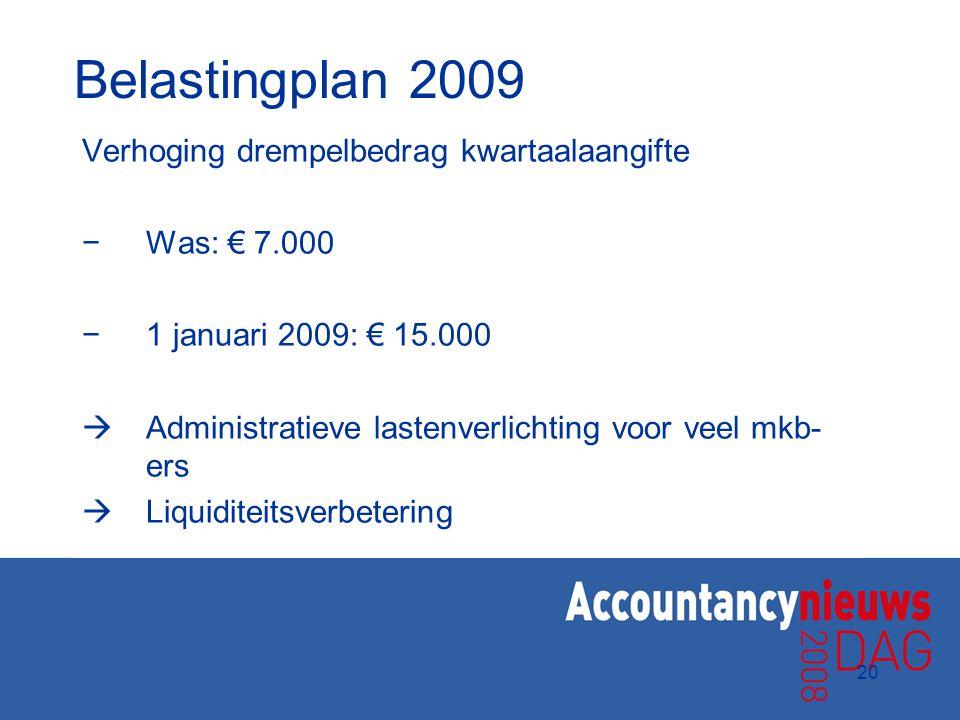 Belastingplan 2009 Verhoging drempelbedrag kwartaalaangifte