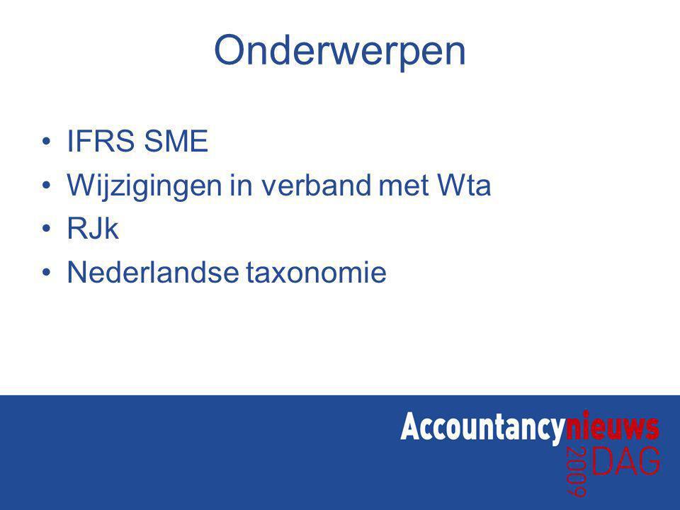 Onderwerpen IFRS SME Wijzigingen in verband met Wta RJk