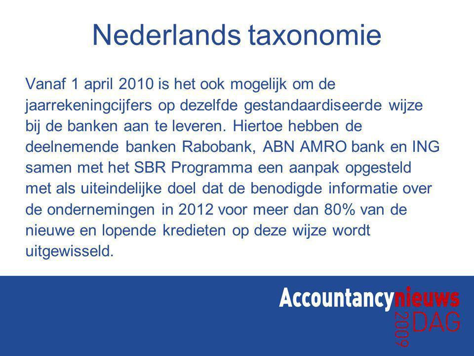 Nederlands taxonomie Vanaf 1 april 2010 is het ook mogelijk om de