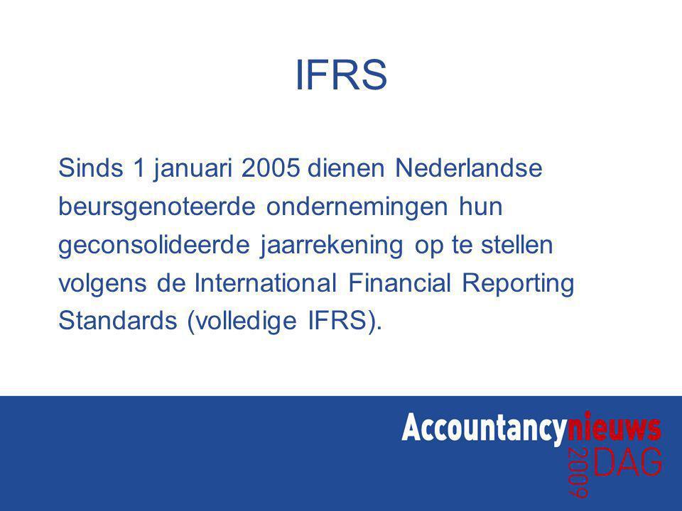 IFRS Sinds 1 januari 2005 dienen Nederlandse