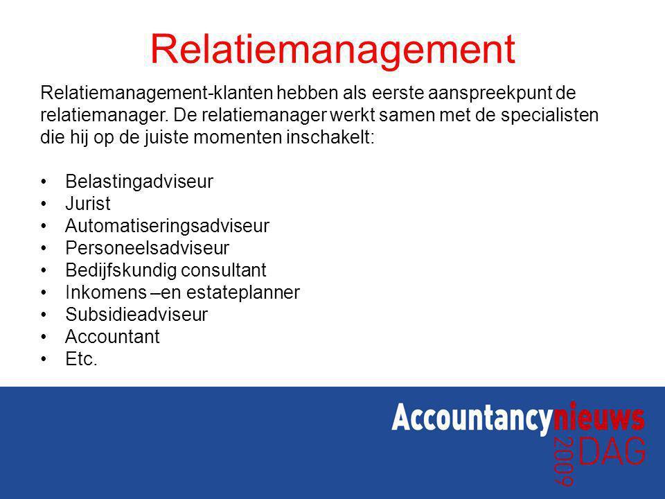 Relatiemanagement Relatiemanagement-klanten hebben als eerste aanspreekpunt de. relatiemanager. De relatiemanager werkt samen met de specialisten.