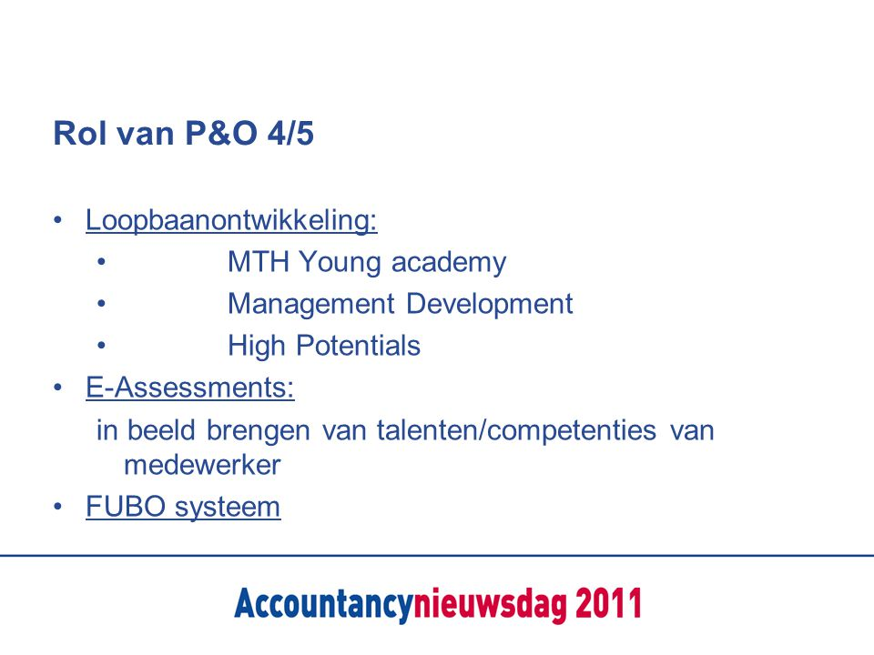 Rol van P&O 4/5 Loopbaanontwikkeling: MTH Young academy