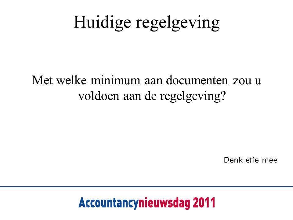 Met welke minimum aan documenten zou u voldoen aan de regelgeving