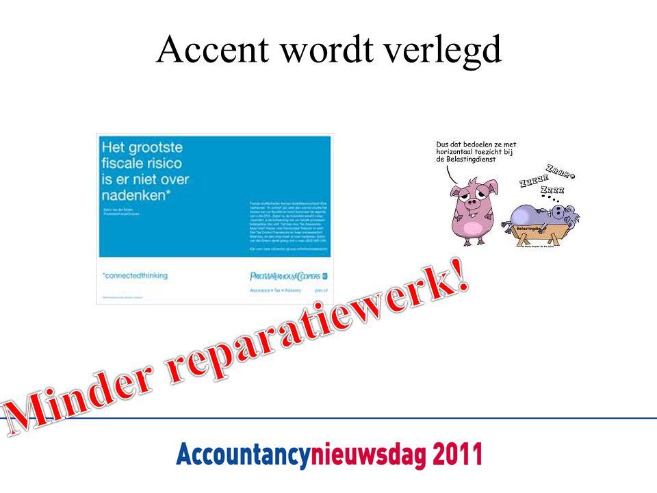 Accent wordt verlegd Minder reparatiewerk!