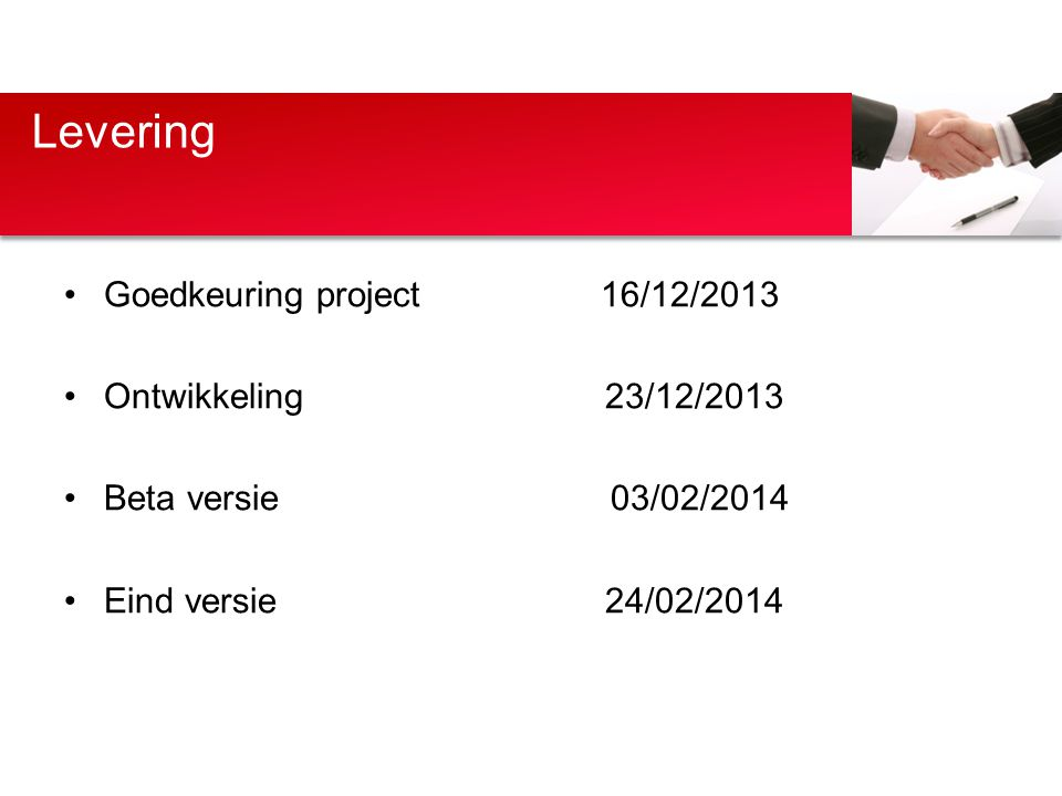 Levering Goedkeuring project 16/12/2013 Ontwikkeling 23/12/2013