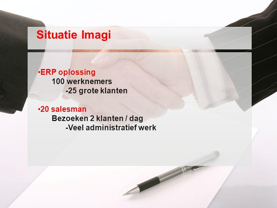 Situatie Imagi ERP oplossing 100 werknemers -25 grote klanten