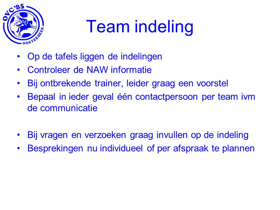 Team indeling Op de tafels liggen de indelingen