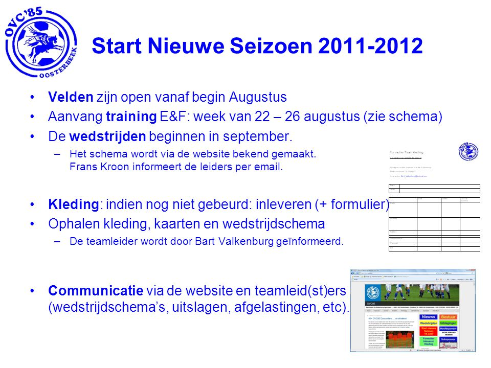 Start Nieuwe Seizoen 2011-2012 Velden zijn open vanaf begin Augustus