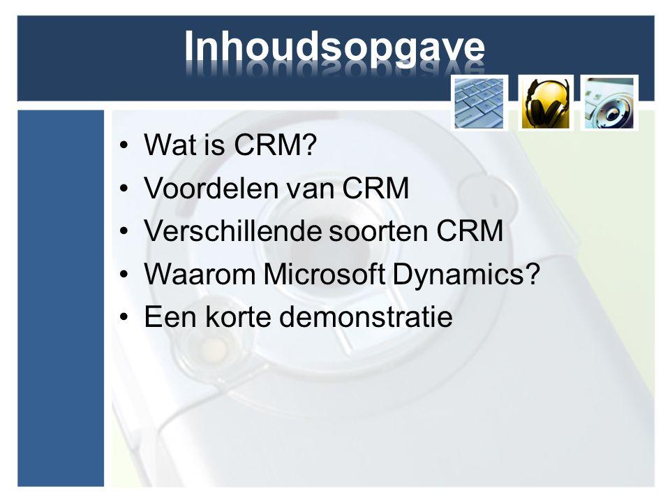 Inhoudsopgave Wat is CRM Voordelen van CRM Verschillende soorten CRM