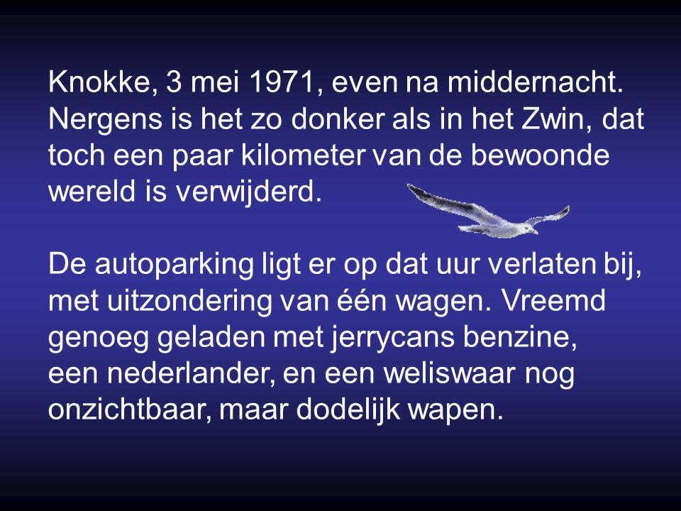 Knokke, 3 mei 1971, even na middernacht.