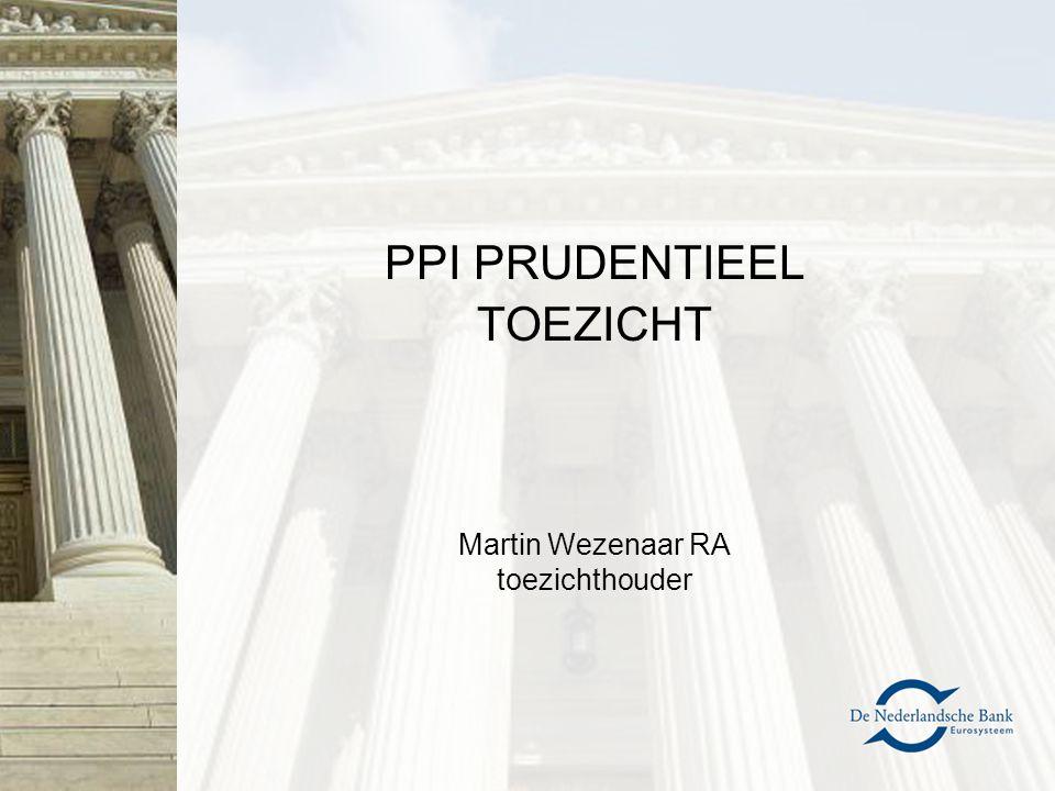 PPI PRUDENTIEEL TOEZICHT Martin Wezenaar RA toezichthouder
